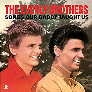 Everly Brothers - Songs Our Daddy Taught Us by
