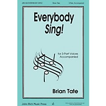John Rich Music Press Everybody Sing! 3 Part Treble composed by Brian Tate