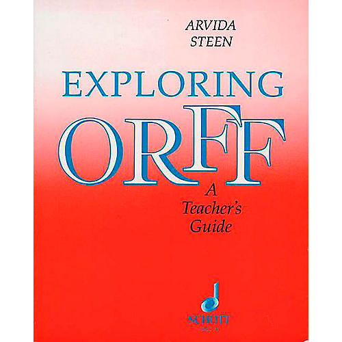 Schott Exploring Orff - A Teacher's Guide
