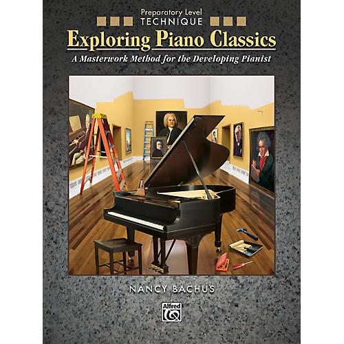 Alfred Exploring Piano Classics Technique Preparatory Level Preparatory Book