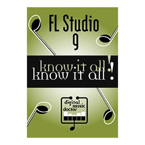 Digital Music Doctor FL Studio 9: Know It All! DVD