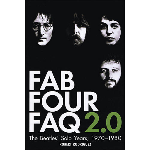 Backbeat Books Fab Four Faq 2.0: The Beatles' Solo Years 1970--1980