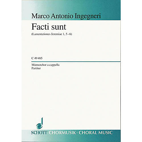 Schott Facti Sunt TTBB Composed by Marco Antonio Ingegneri