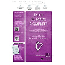Jubal House Publications Faith Be Made Complete ORCHESTRA ACCOMPANIMENT Composed by Edwin Willmington