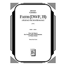 Lauren Keiser Music Publishing Faith (DWF, 35): A Science Fiction Romance (Opera Vocal Score) LKM Music Series  by Michael Ching