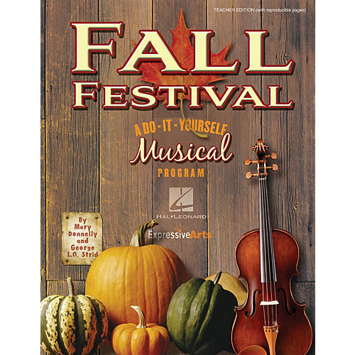 Hal Leonard Fall Festival (A Do-It-Yourself Musical Program) CLASSRM KIT Composed by Mary Donnelly