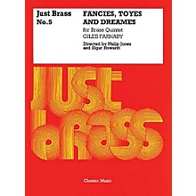 Chester Music Fancies, Toyes and Dreames (Just Brass No. 5) Music Sales America Series by Giles Farnaby