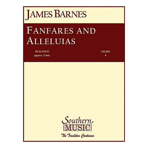 Southern Fanfares and Alleluias Concert Band Level 4 Composed by James Barnes