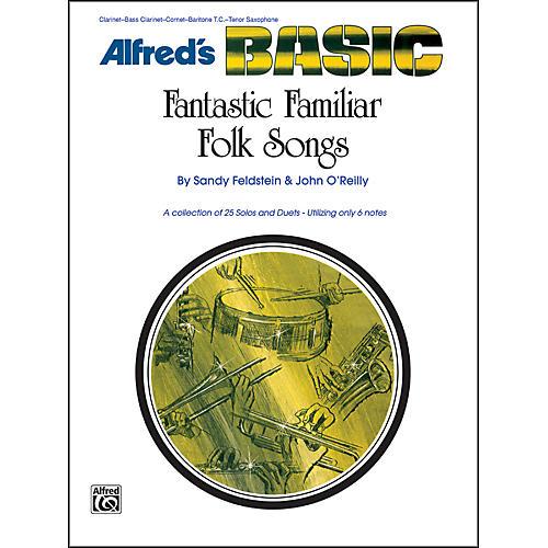 Alfred Fantastic Familiar Folk Songs B-Flat Instruments (Clarinet Bass Clarinet Cornet Baritone T.C. Tenor Sax)-thumbnail