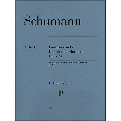 G. Henle Verlag Fantasy Pieces for Piano And Clarinet (Or Violin Or Violoncello) Opus 73 By Schumann