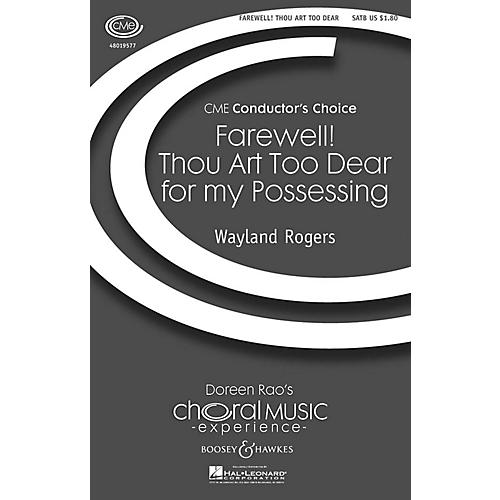 Boosey and Hawkes Farewell! Thou Art Too Dear for My Possessing (Sonnet 87) SATB a cappella composed by Wayland Rogers