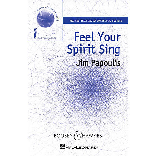 Boosey and Hawkes Feel Your Spirit Sing (Sounds of a Better World) SSAA composed by Jim Papoulis