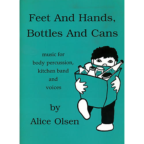 Alice Olsen Publishing Feet & Hands, Bottles & Cans