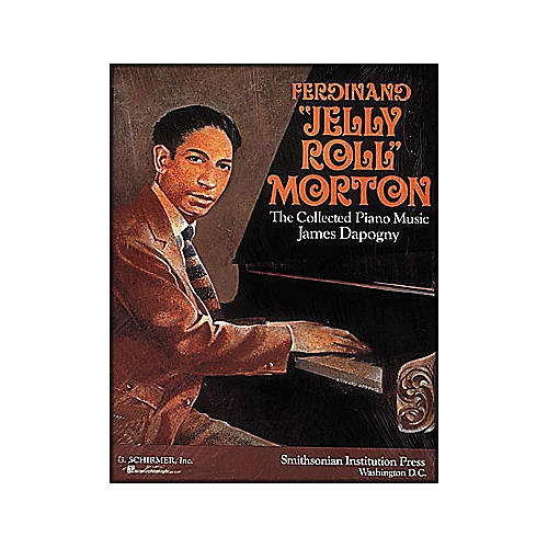 G. Schirmer Ferdinand Jelly Roll Morton Collected Piano Music James Dapagny By Morton-thumbnail