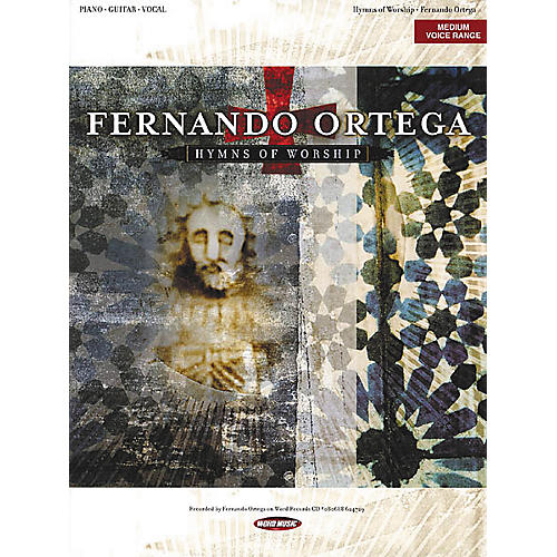 Word Music Fernando Ortega - Hymns of Worship Piano/Vocal/Guitar Artist Songbook