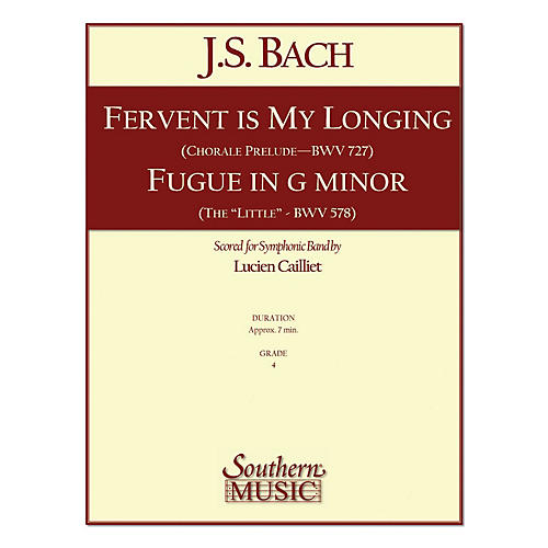 Southern Fervent Is My Longing/Fugue in G Minor Concert Band Level 4 by Bach Arranged by Lucien Cailliet