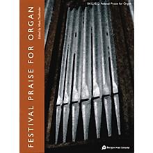 Fred Bock Music Festival Praise for Organ Fred Bock Publications Series