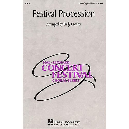 Hal Leonard Festival Procession 2-Part any combination arranged by Emily Crocker