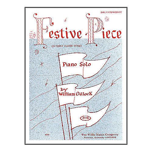 Willis Music Festive Piece Early Intermediate Piano Solo by William Gillock-thumbnail