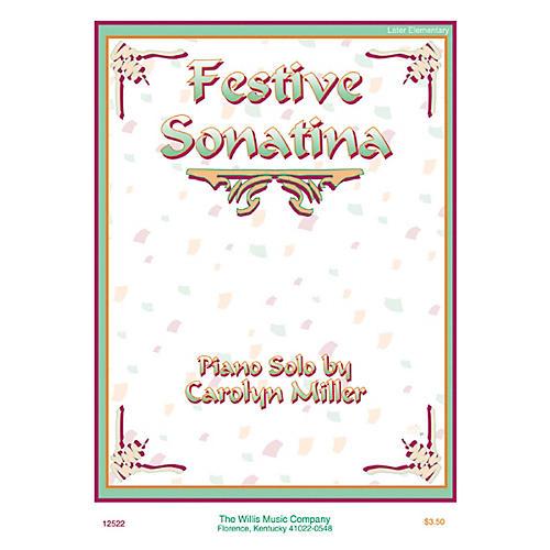 Willis Music Festive Sonatina (Later Elem Level) Willis Series by Carolyn Miller