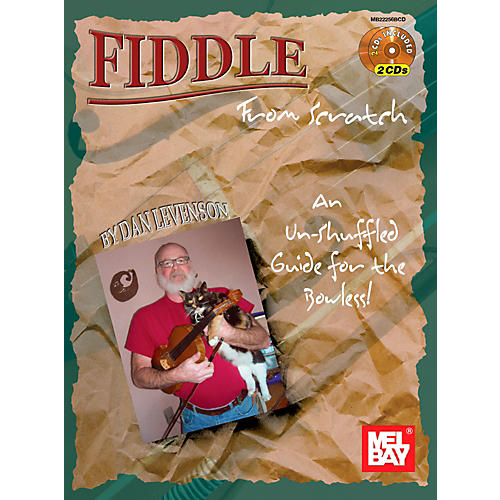 Mel Bay Fiddle From Scratch: An Un-Shuffled Guide for the Bowless!