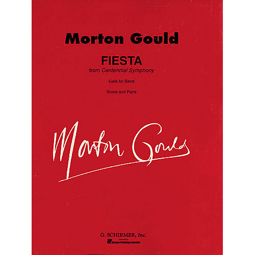 G. Schirmer Fiesta (from Centennial Symphony) (Score and Parts) Concert Band Level 4-5 Composed by Morton Gould
