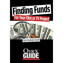 Limelight Editions Finding Funds for Your Film or TV Project Quick Guide Series Softcover Written by Gini Graham Scott