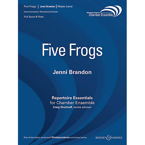 Boosey and Hawkes Five Frogs (Woodwind Quintet) Windependence Chamber Ensemble Series by Jenni Brandon