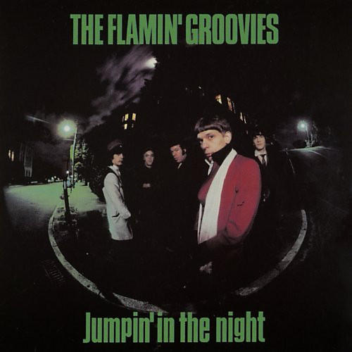 Alliance Flamin' Groovies - Jumpin' in the Night