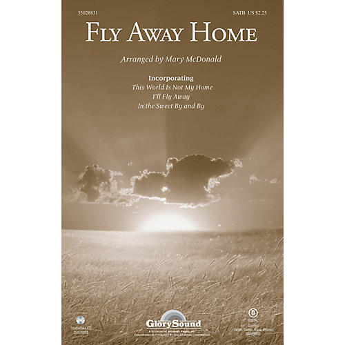 Shawnee Press Fly Away Home SATB arranged by Mary McDonald