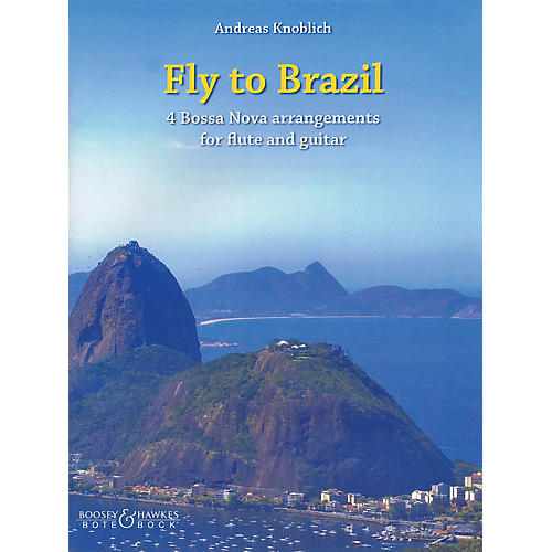 Bote & Bock Fly to Brazil Boosey & Hawkes Chamber Music Series Softcover