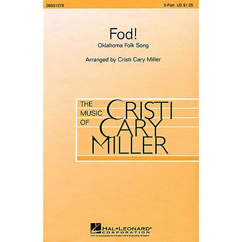 Hal Leonard Fod! 2-Part arranged by Cristi Cary Miller