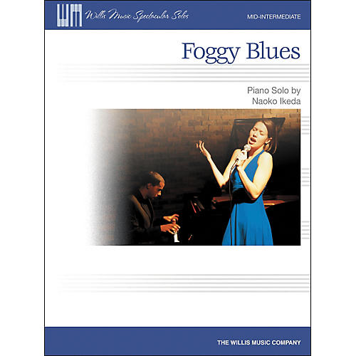 Willis Music Foggy Blues - Mid-Intermediate Piano Solo by Naoko Ikeda