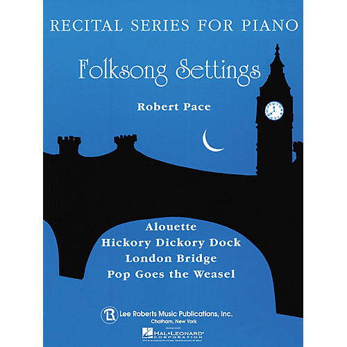 Lee Roberts Folk Song Settings (Recital Series for Piano, Blue (Book I)) Pace Piano Education Series