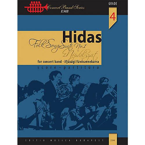 Editio Musica Budapest Folk Song Suite No. 1 Concert Band Level 4 Composed by Frigyes Hidas