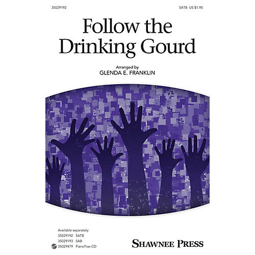 Shawnee Press Follow the Drinking Gourd SATB arranged by Glenda E. Franklin