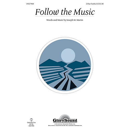 Shawnee Press Follow the Music 2PT TREBLE composed by Joseph M. Martin