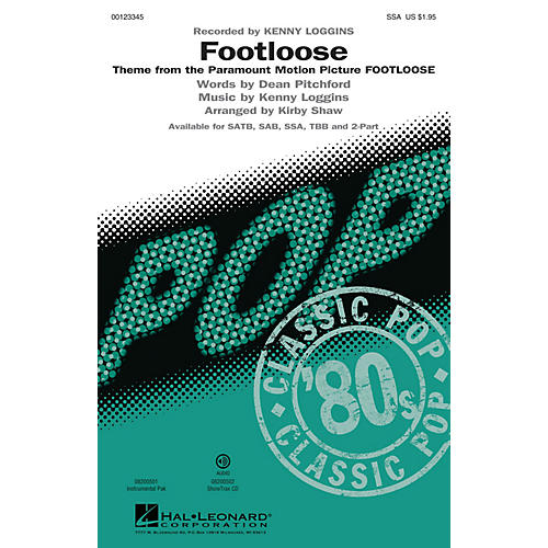 Hal Leonard Footloose (Theme from Motion Picture FOOTLOOSE) SSA by Kenny Loggins arranged by Kirby Shaw