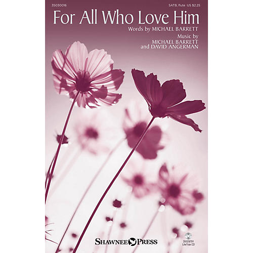 Shawnee Press For All Who Love Him SATB W/ FLUTE composed by David Angerman