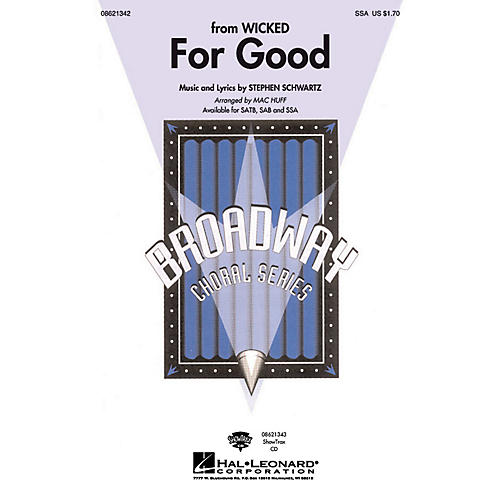 Hal Leonard For Good (from Wicked) SSA arranged by Mac Huff