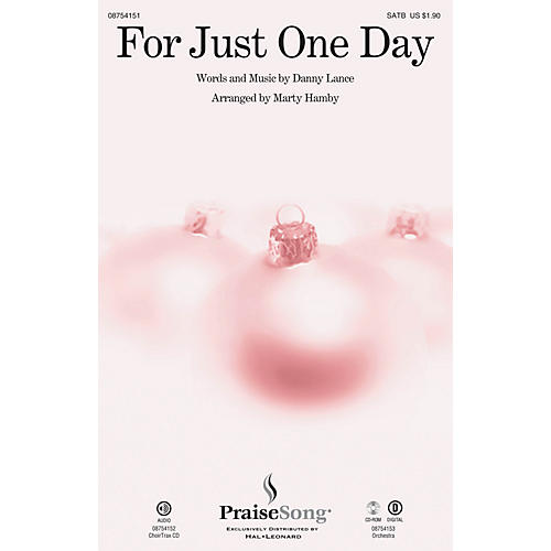PraiseSong For Just One Day CHOIRTRAX CD Arranged by Marty Hamby