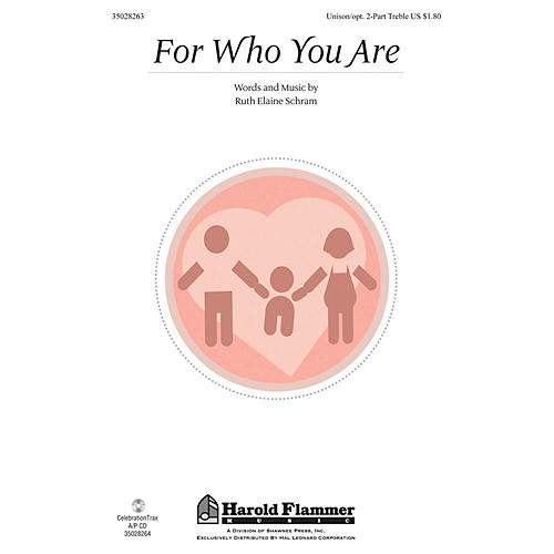 Shawnee Press For Who You Are Unison/2-Part Treble composed by Ruth Elaine Schram