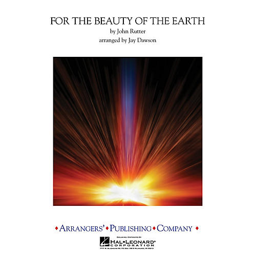 Arrangers For the Beauty of the Earth Concert Band Level 2 Arranged by Jay Dawson