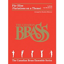 Canadian Brass Für Elise (Variations on a Theme) Brass Ensemble Book by Beethoven Arranged by Brandon Ridenour