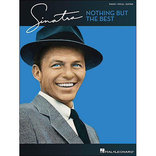 Hal Leonard Frank Sinatra Nothing But The Best arranged for piano, vocal, and guitar (P/V/G)