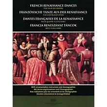 Editio Musica Budapest French Renaissance Dances (for Four Recorders) EMB Series