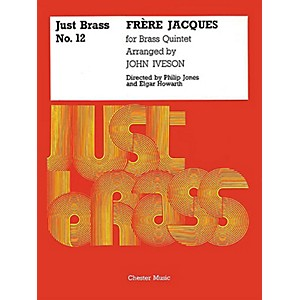 Chester Music Frere Jacques Just Brass Series, No. 12 Music Sales America... by Chester Music