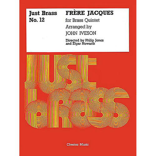 Chester Music Frere Jacques (Just Brass Series, No. 12) Music Sales America Series Arranged by John Iveson