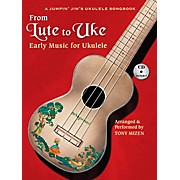 Hal Leonard From Lute To Uke:  Early Music For Ukulele (Book/CD Package)