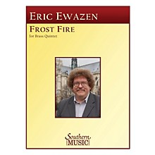 Southern Frost Fire (Frostfire) (Brass Quintet) Southern Music Series by Eric Ewazen